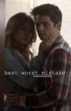 Best Worst Mistake by woahbrandon
