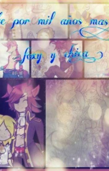 Amarte Por Mil Años Más ( Foxy Y Chica ) (FNAF)