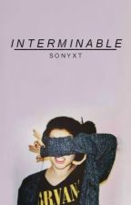 Interminable [1] by sonyxt