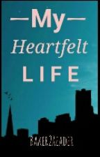 My Heartfelt Life by Baker2Reader