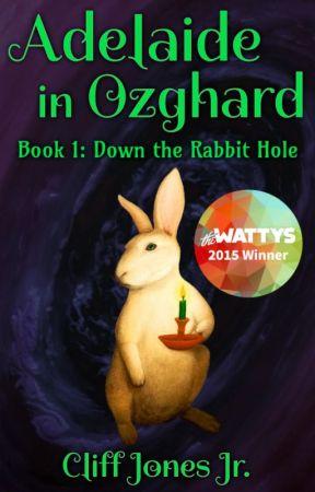 Adelaide in Ozghard, Book 1: Down the Rabbit Hole 🐇 by CliffJonesJr