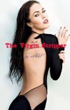 The Virgin Stripper by redsheild