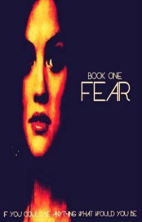 Fear: Book One by _starryeyes_