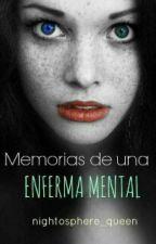 Memorias de una enferma mental by Nightosphere_queen