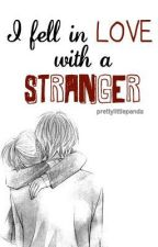 I fell in love with a stranger by waterfalls95