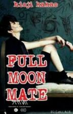 FULL MOON MATE (hunhan)(oneshot)(malay) by hioji_kakao