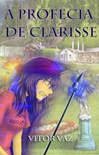 A Profecia De Clarisse by vitorvaz7