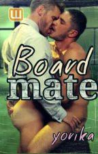Boardmate (GaySEX) (Completed) by xxxyorikaxxx