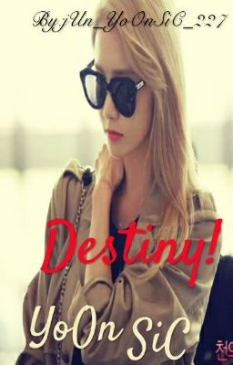 Longfic DESTINY!-Yoonsic [Teaser-end]