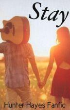 Stay (Hunter Hayes Fanfic) by stay_truexx