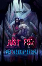 Just For SCORPIOS by scorplady