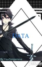Data (Kirito x Reader) by YourSenpaiLord