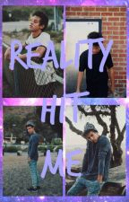 Reality Hit Me (A Cameron Dallas FanFiction.) by cameronsvolleyball