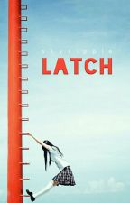 LATCH by skyripple