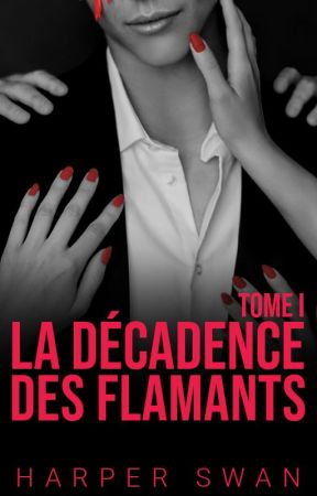 Décadence - Tome I by miss-red-in-hell