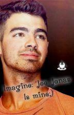 Imagine: Joe Jonas is mine;) by FuNisJustME