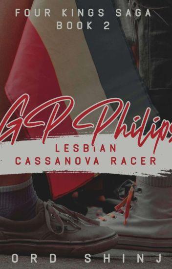 4 KINGS SAGA:GP Philips-Lesbian Cassanova Racer(Rated SPG)BOOK 2