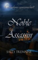Noble Assassin by Th3Book4ddict