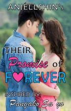POLS1: Their PROMISE of FOREVER [Inspired by: Pangako Sa'yo - KathNiel Remake] by anjellshin