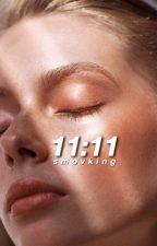 11:11 by smovking