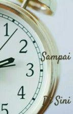Sampai Di Sini ( till here ) by MAQDIS--