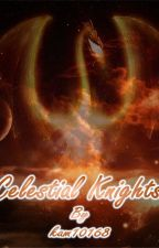 Celestial Knights (Completed) by kam10168