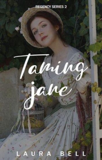 Taming Jane