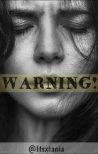WARNING! by betaniasxler