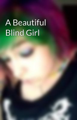 A Beautiful Blind Girl
