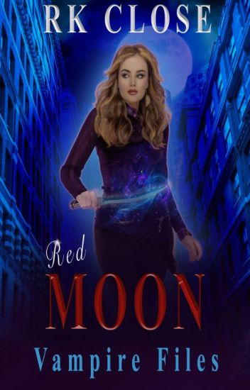 RED MOON ~ VAMPIRE FILES TRILOGY (Book 2)