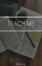 Teach Me by FaMa_Wtbbreaks