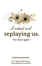 Replaying Us by saviranc