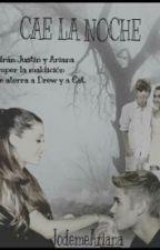 Cae La Noche [Ariana Grande & Justin Bieber] by anothergirlx