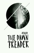 The Dawn Treader( Sequel to The Call) by -Devoid