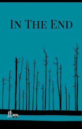 In The End by EatSleepWriteRead