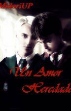 Un Amor heredado by MidoriUP