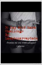30 day Self Harm Challenge  by Jarianaaremyparents