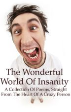 The Wonderful World of Insanity by jnsf_jackie