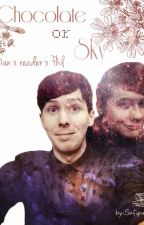Chocolate or sky (Dan and Phil x reader) by Sofipuff