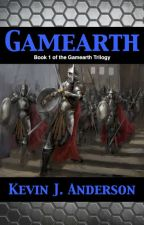 GAMEARTH: Book 1 of the Gamearth Trilogy by KevinJAnderson