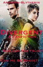 Divergent - A Fanfiction by galacticnerd221