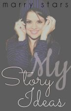 My Story Ideas by Marry_Stars