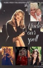 Under our spell ✨ by Dolly12Kenny
