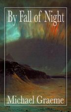 By Fall of Night by MichaelGraeme