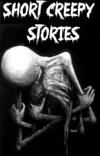 Short Creepy Stories by MarkedByTheDevil