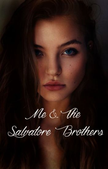 Me and the Salvatore Brothers*no longer updating*