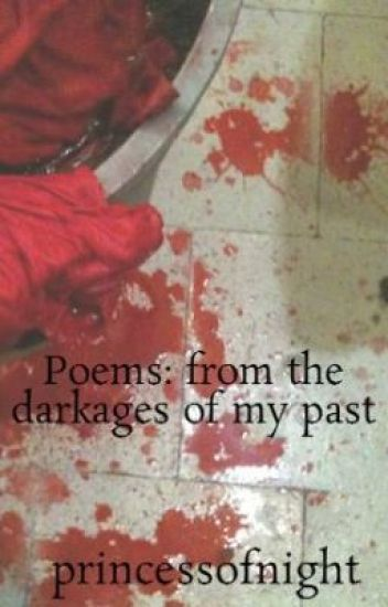 Poems: from the darkages of my past