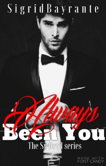 Always Been You. [COMPLETE]