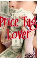 Price Tag Lover (Finished) by thesojudrinker