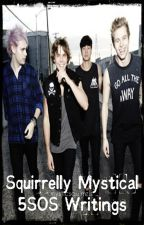 Squirrelly Mystical 5SOS Writings [One-Shots] by mysticsquirrels
